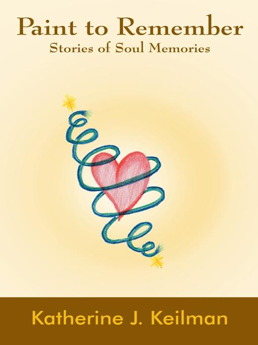 Paint to Remember: Stories of Soul Memories EB9781452549224