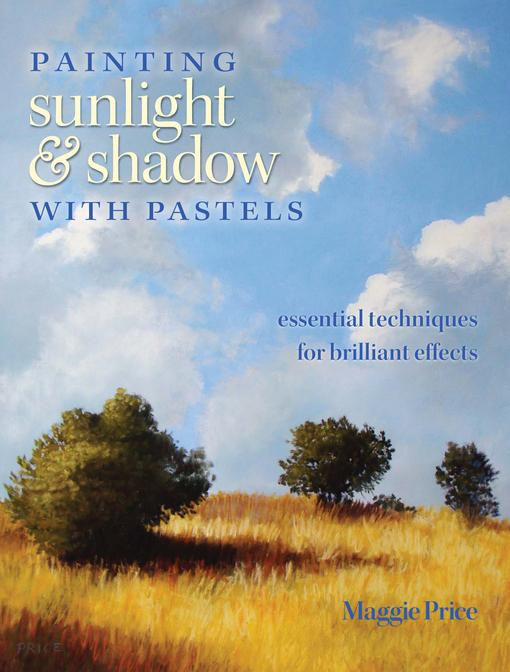 Painting Sunlight and Shadow with Pastels EB9781440315145