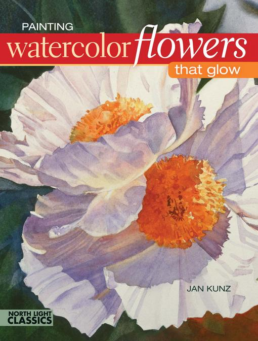 Painting Watercolor Flowers That Glow EB9781440319167