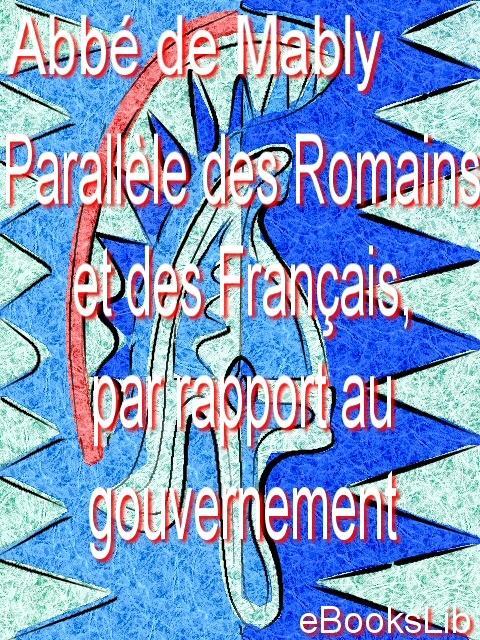 Parall?le des Romains et des Fran?ais, par rapport au gouvernement EB9781412120401