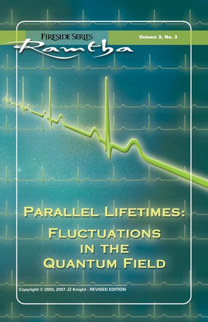 Parallel Lifetimes: Fluctuations In The Quantum Field EB9781578734085