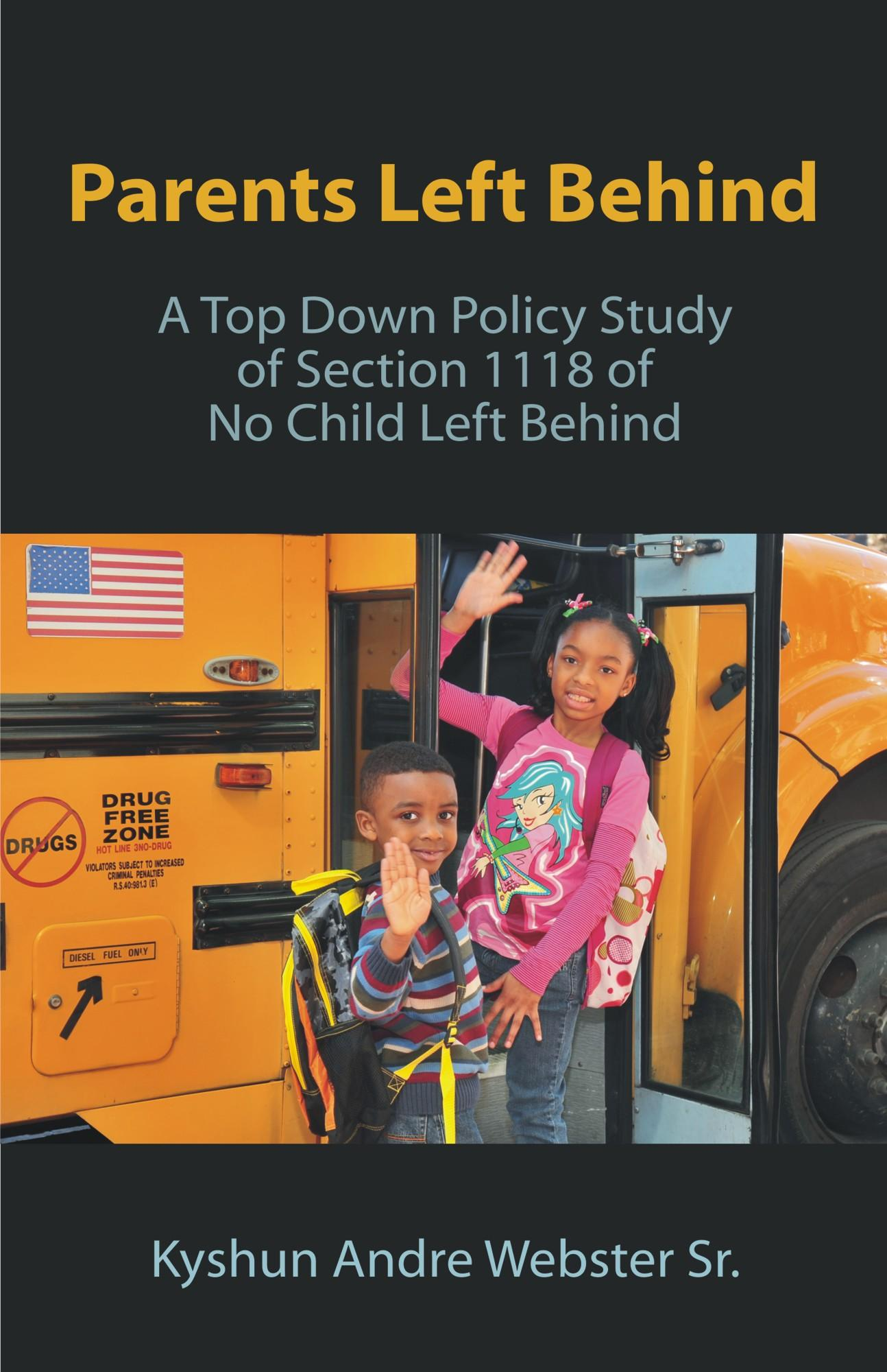 Parents Left Behind: A Top Down Policy Study of Section 1118 of No Child Left Behind EB9781599428826