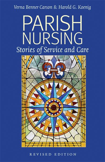 Parish Nursing - 2011 Edition: Stories of Service and Care EB9781599473888