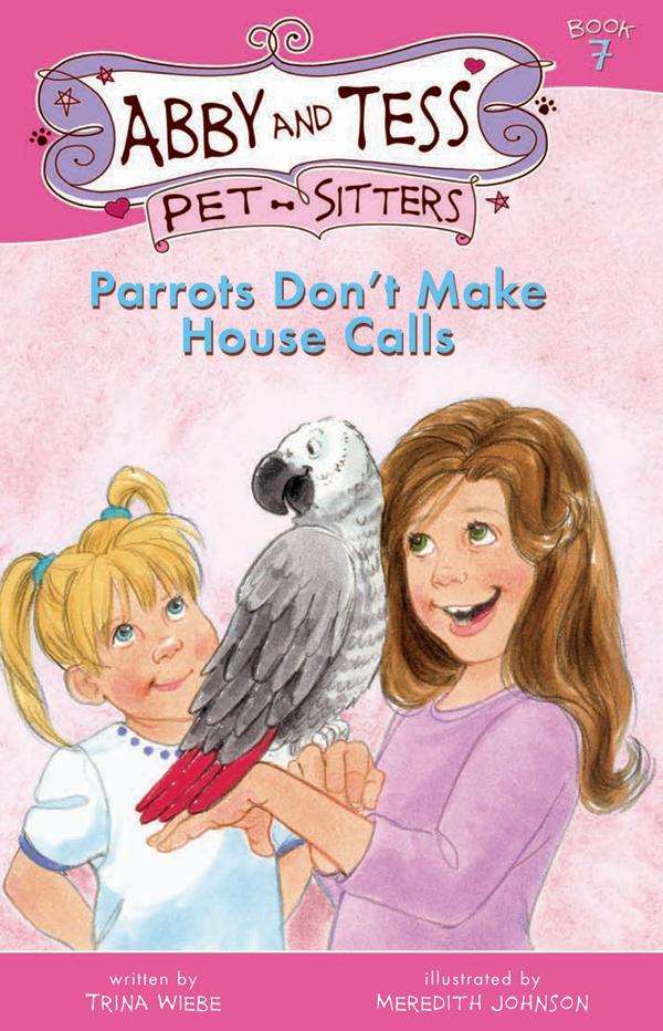 Parrots Don't Make House Calls: Book 7 EB9781458714848