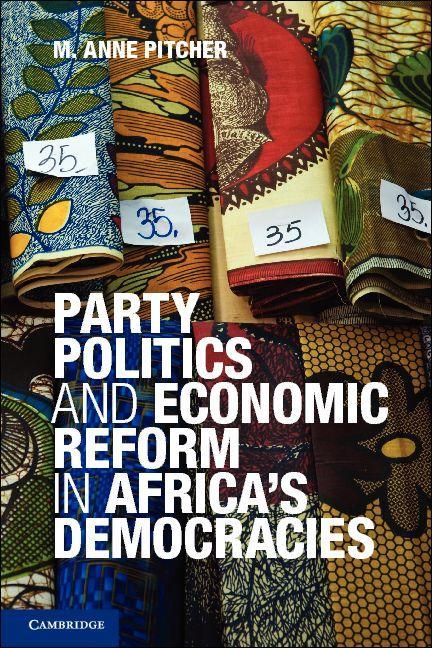 Party Politics and Economic Reform in Africa's Democracies EB9781139415132