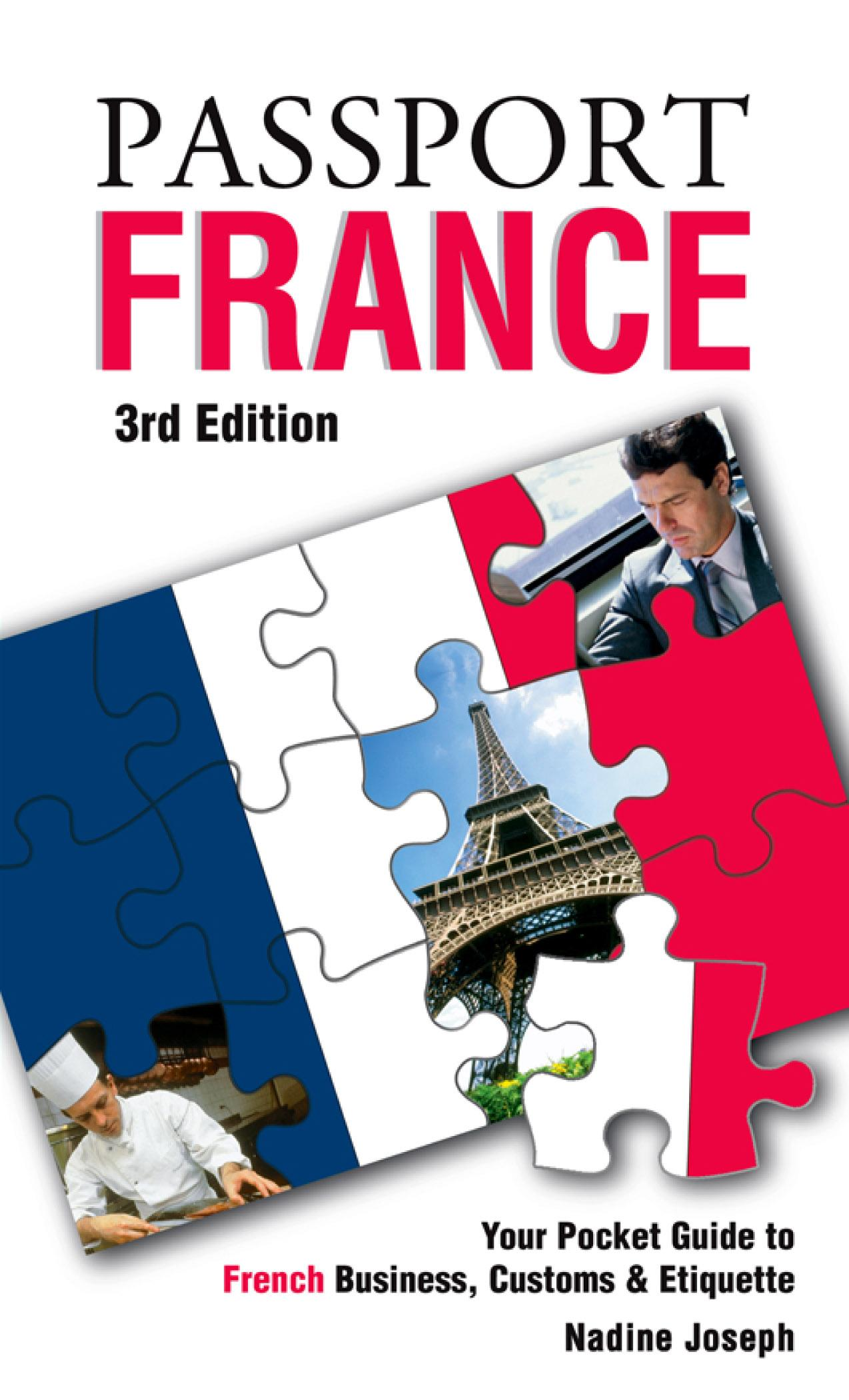 Passport France, 3rd: Your Pocket Guide to French Business, Customs & Etiquette