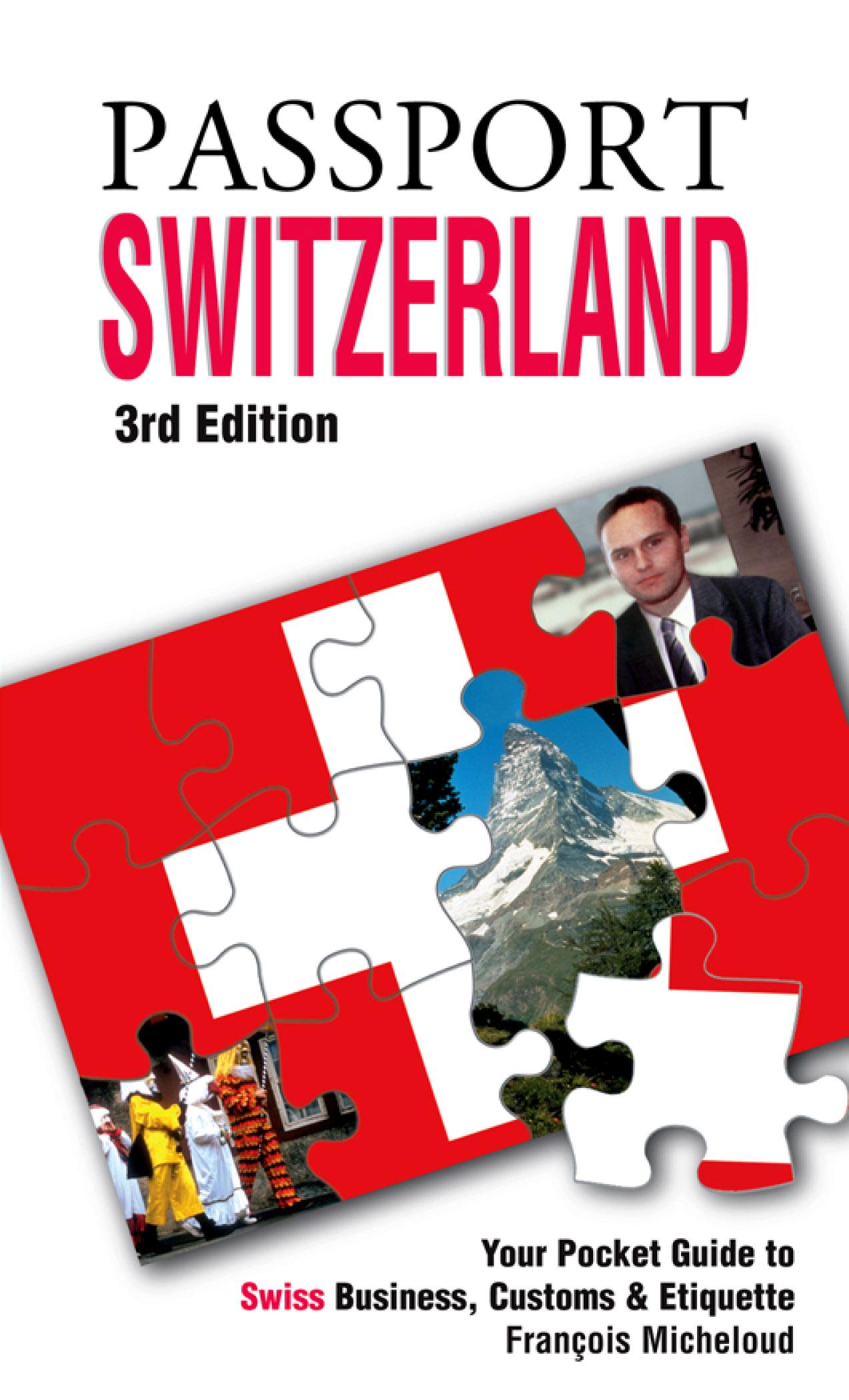 Passport Switzerland, 3rd: Your Pocket Guide to Swiss Business, Customs & Etiquette EB9781607801030