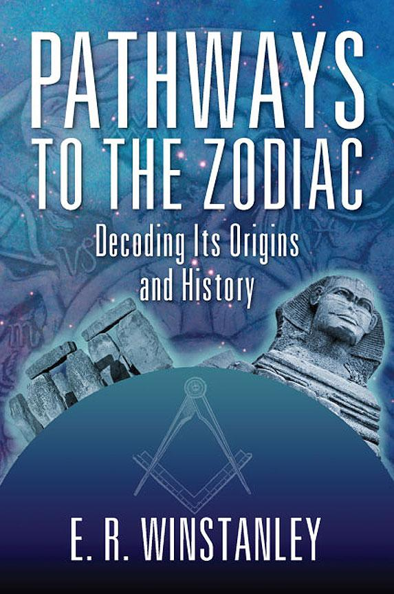 Pathways to the Zodiac : Decoding Its Origins and History EB9781612048871