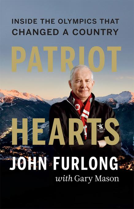 Patriot Hearts: Inside the Olympics That Changed a Country EB9781553657958