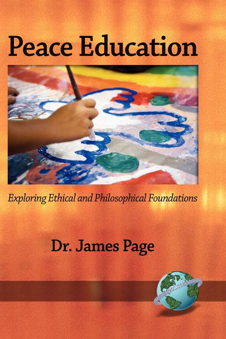 Peace Education: Exploring Ethical and Philosophical Foundations EB9781607529293