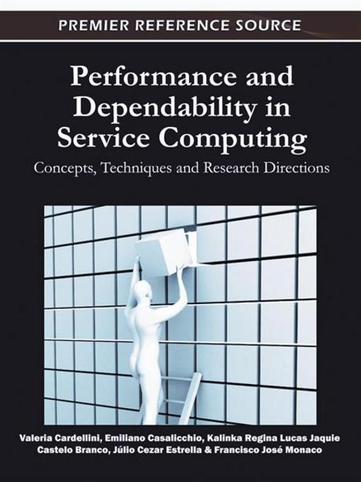 Performance and Dependability in Service Computing: Concepts, Techniques and Research Directions EB9781609607951
