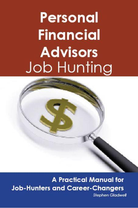 Personal Financial Advisors: Job Hunting - A Practical Manual for Job-Hunters and Career Changers EB9781743043707