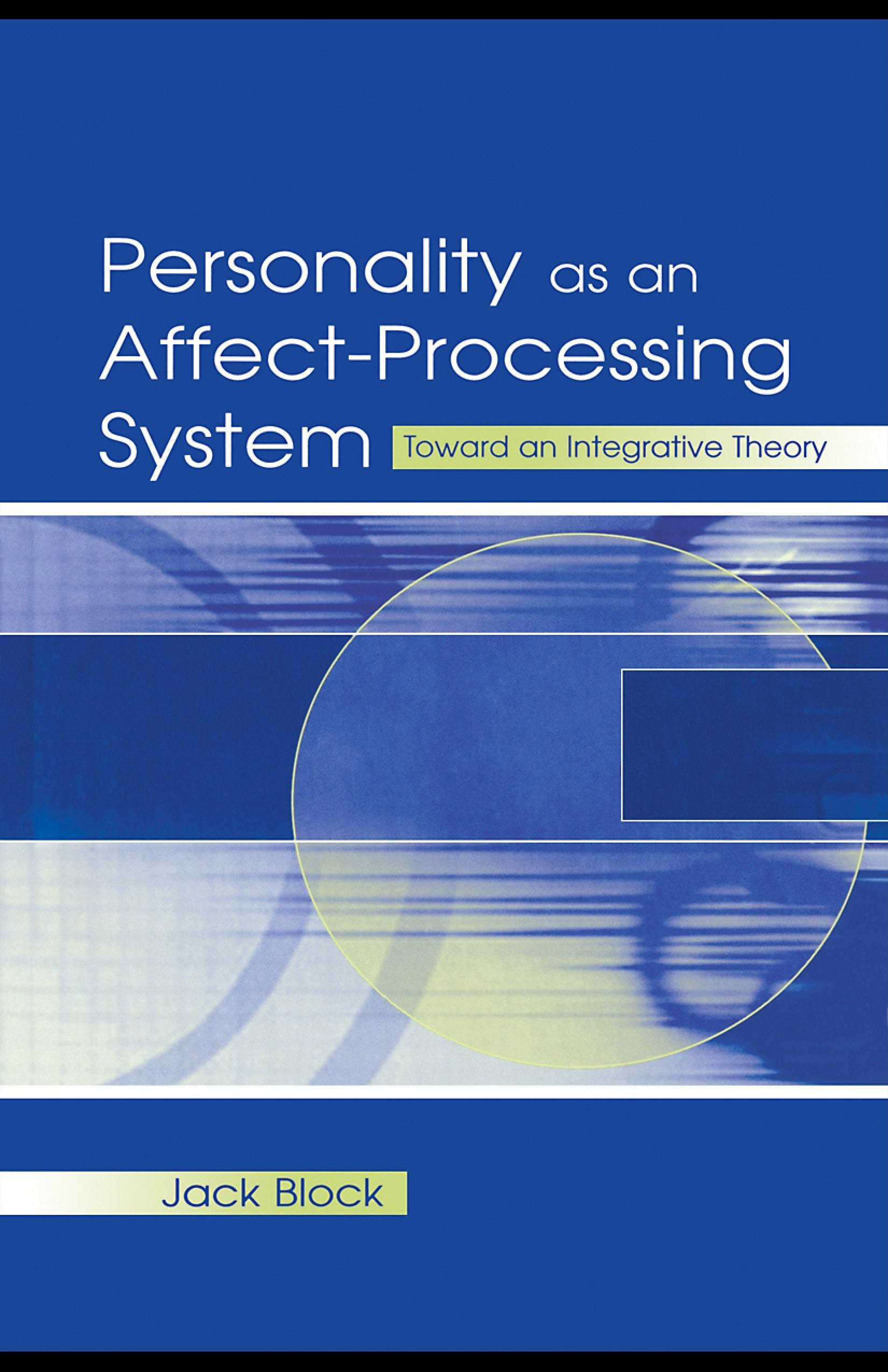 Personality As An Affect-processing System: Toward An Integrative Theory EB9781410602466