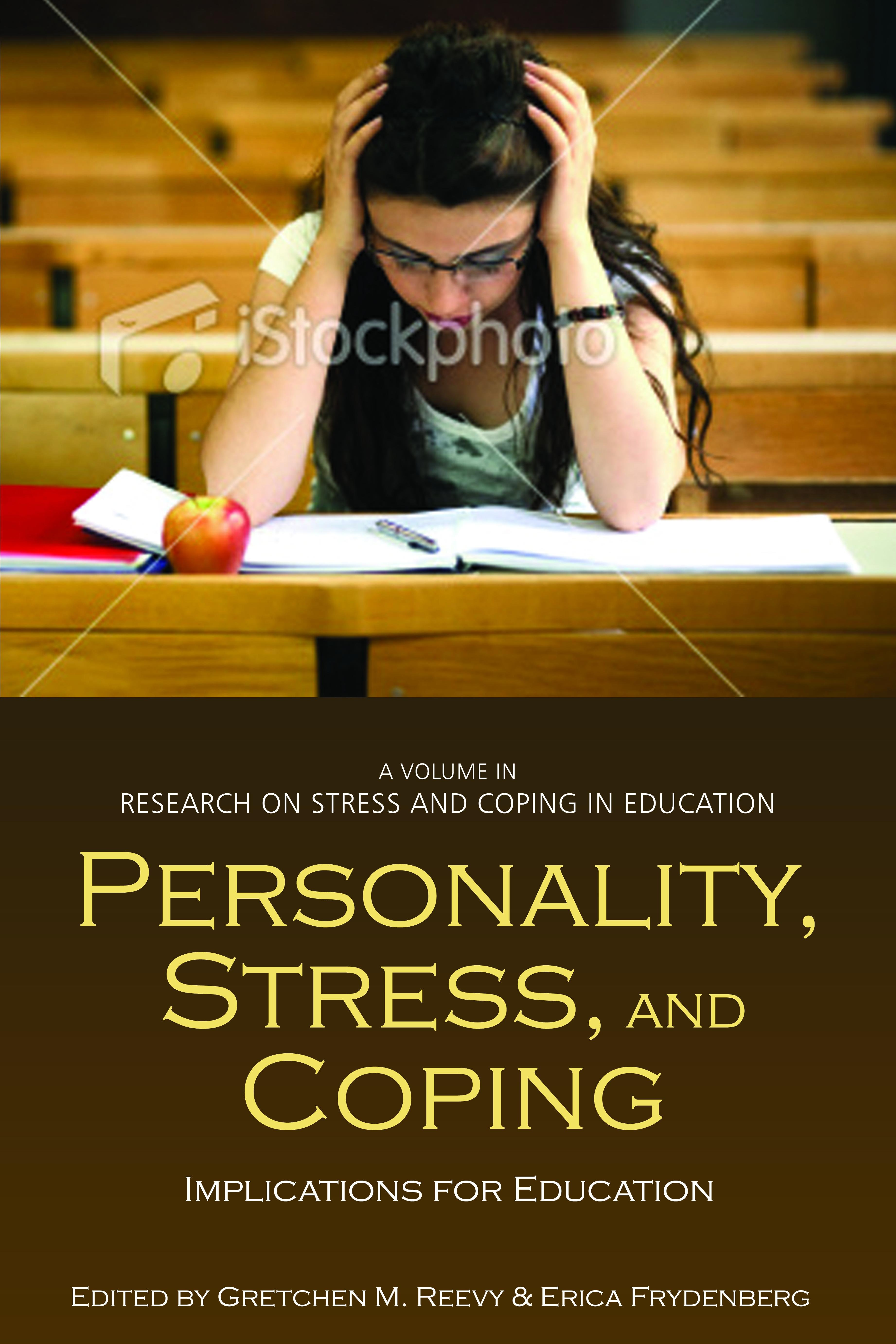 Personality, Stress, and Coping: Implications for Education EB9781617355257