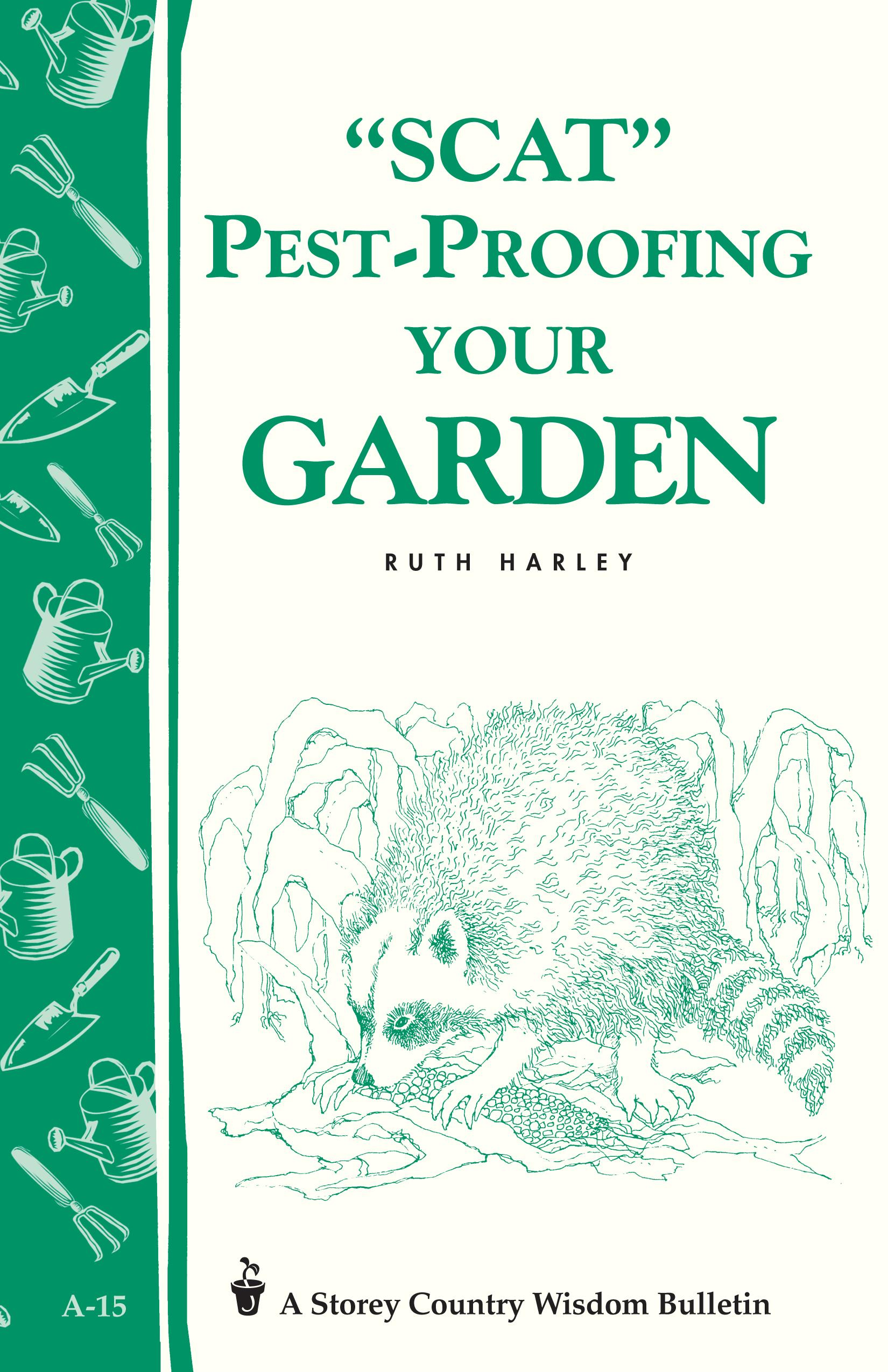 Pest-Proofing Your Garden: Storey's Country Wisdom Bulletin A-15 EB9781603422857