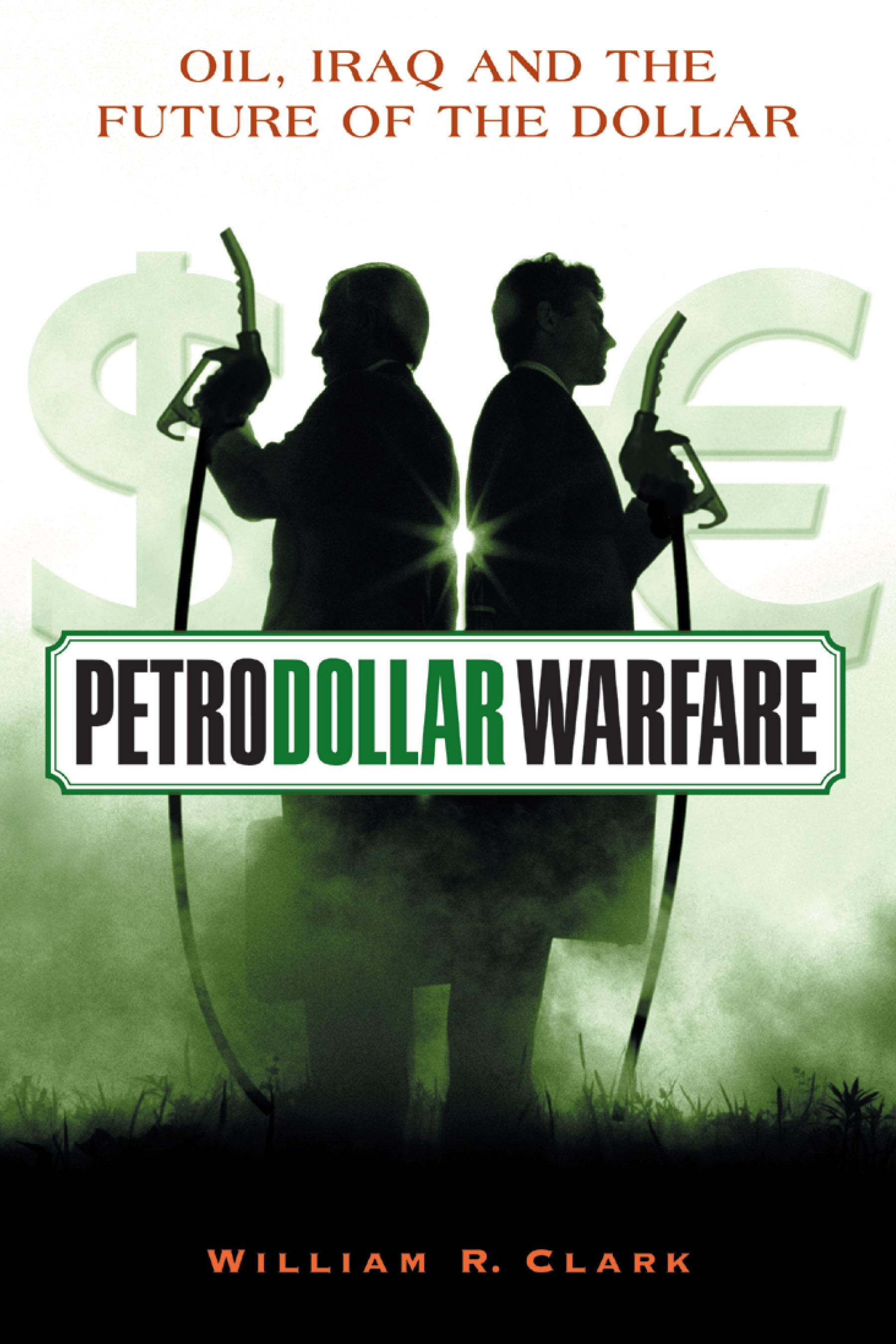 Petrodollar Warfare: Oil, Iraq and the Future of the Dollar EB9781550923353