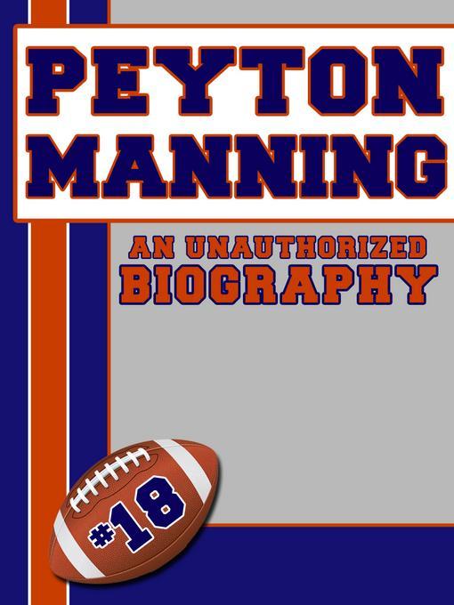 Peyton Manning: An Unauthorized Biography EB9781619841789