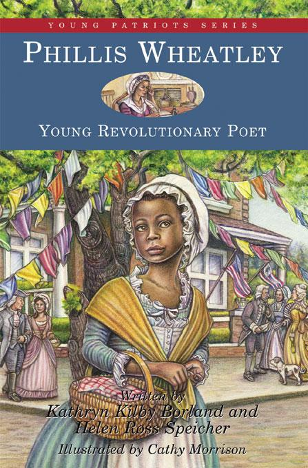 Phillis Wheatley, Young Revolutionary Poet