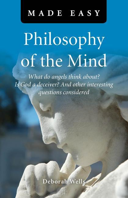 Philosophy of the Mind Made Easy EB9781780991467