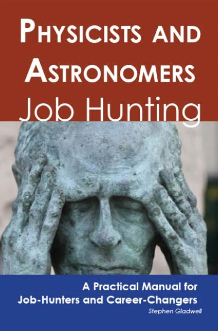 Physicists and Astronomers: Job Hunting - A Practical Manual for Job-Hunters and Career Changers EB9781743043134