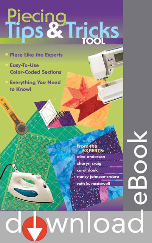 Piecing Tips & Tricks Tool: Piece Like the Experts, Easy-to-Use Color-Coded Sections, Everything You Need to Know! EB9781607052418