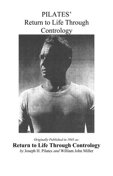 Pilates' Return to Life Through Contrology EB9781928564607