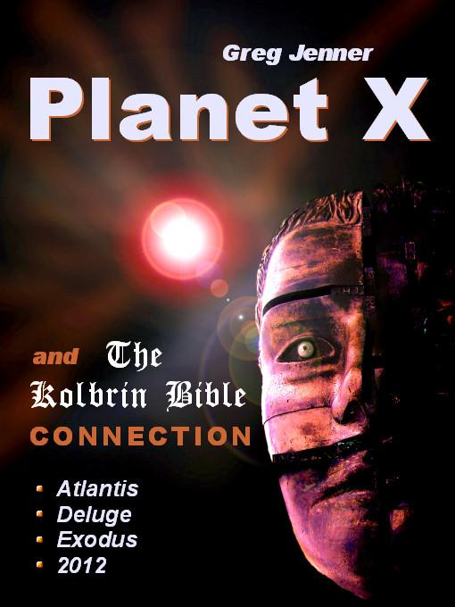 Planet X and The Kolbrin Bible Connection: Why The Kolbrin Bible is the Rosetta Stone of Planet X EB9781597720632