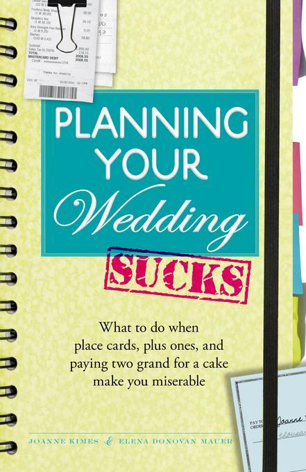 Planning Your Wedding Sucks EB9781440509117