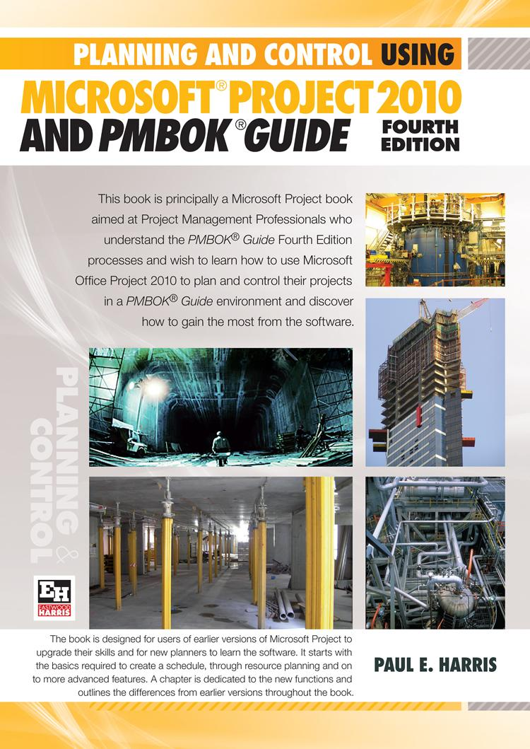 Planning and Control Using Microsoft Project 2010 and PMBOK Guide Fourth Edition EB9781921059506