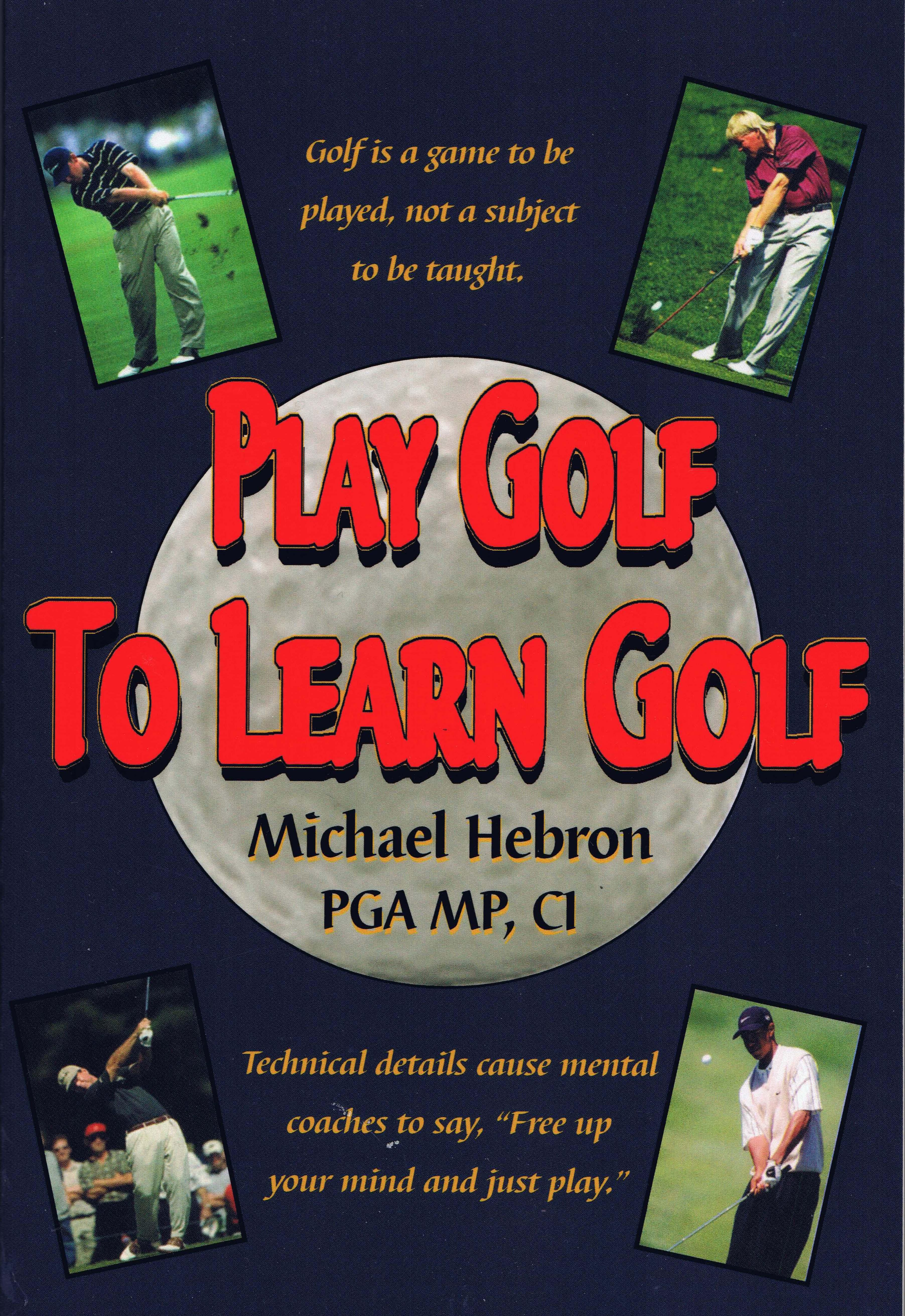 Play Golf to Learn Golf EB9781937069018