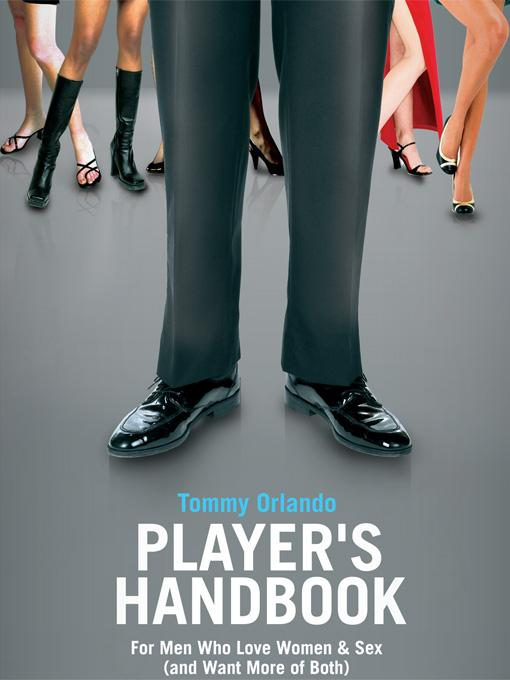 Player's Handbook Volume 2 - Advanced Pickup and Seduction Secrets For Men Who Love Women & Sex (and Want More of Both) EB9781608421107