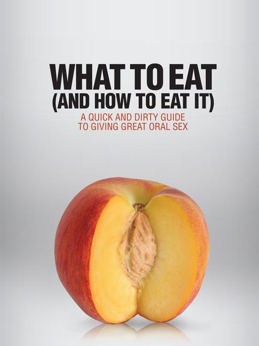 Player's Handbook Volume 4 - What to Eat (and How to Eat It) A Quick and Dirty Guide to Giving Great Oral Sex EB9781608421121