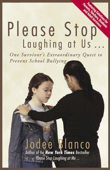 Please Stop Laughing at Us: One Survivor's Extraordinary Quest to Prevent School Bullying EB9781935251194