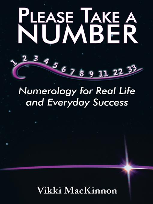 Please Take a Number: Numerology for Real Life and Everyday Success EB9781452549002