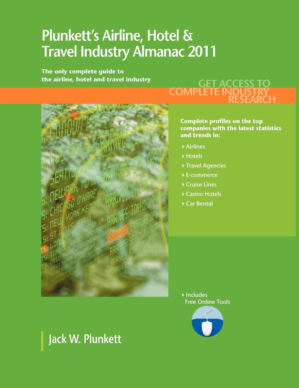 Plunkett's Airline, Hotel & Travel Industy Almanac 2011 EB9781593925239
