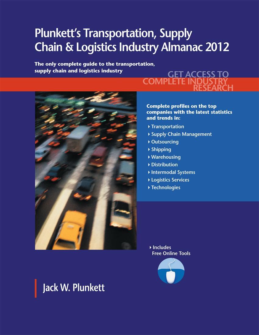 Plunkett's Transportation, Supply Chain & Logistics Ind. Alm. 2012 EB9781608799275