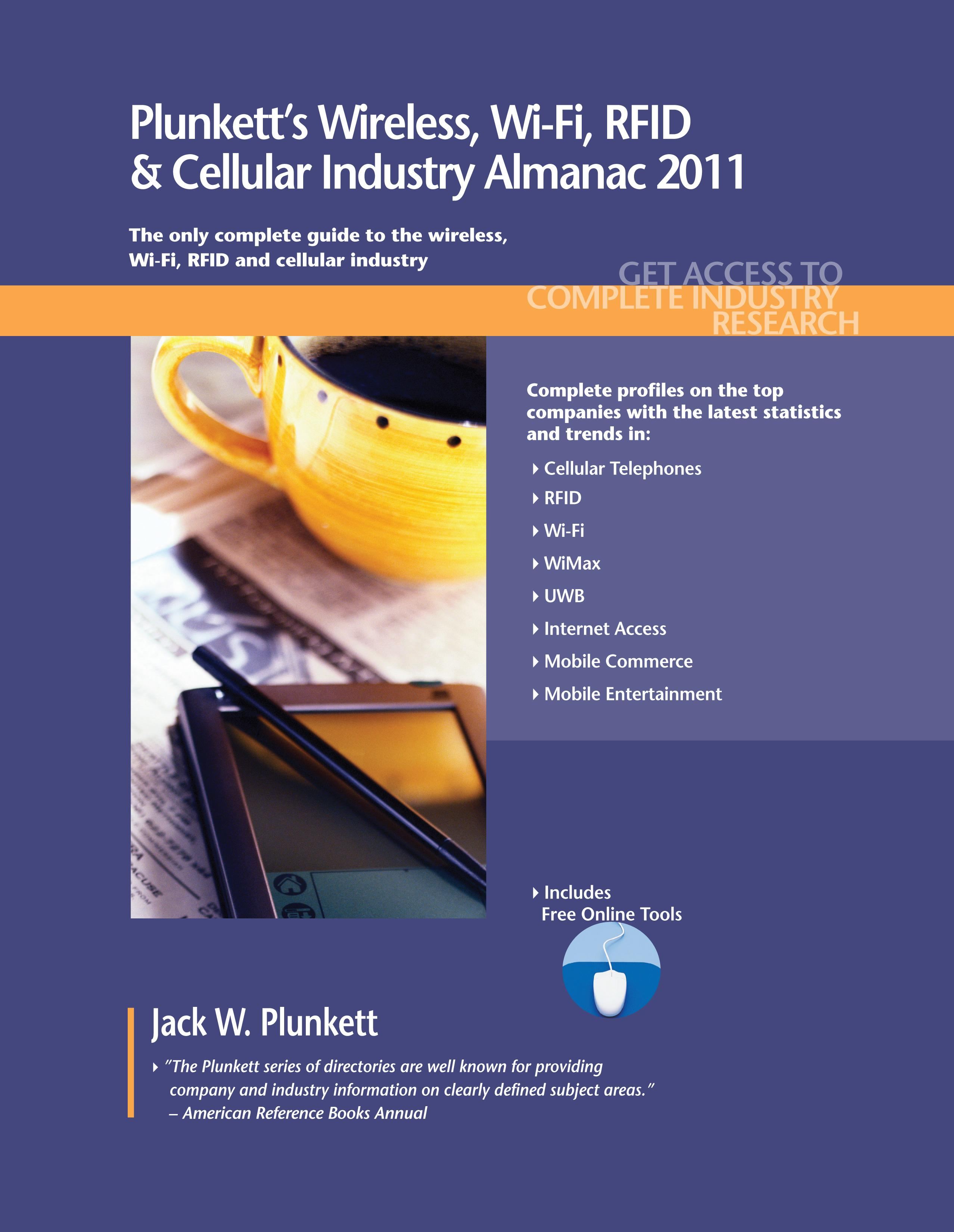 Plunkett's Wireless, Wi-Fi, Rfid & Cellular Industry Almanac 2011 EB9781593925185