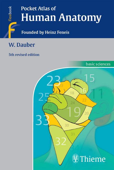 Pocket Atlas of Human Anatomy: Founded by Heinz Feneis EB9781604061123