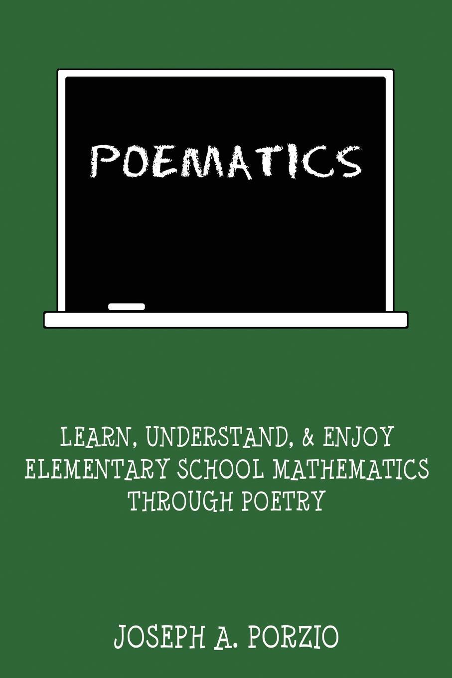 Poematics: Learn, Understand, and Enjoy Elementary School Mathematics through Poetry EB9781462029884