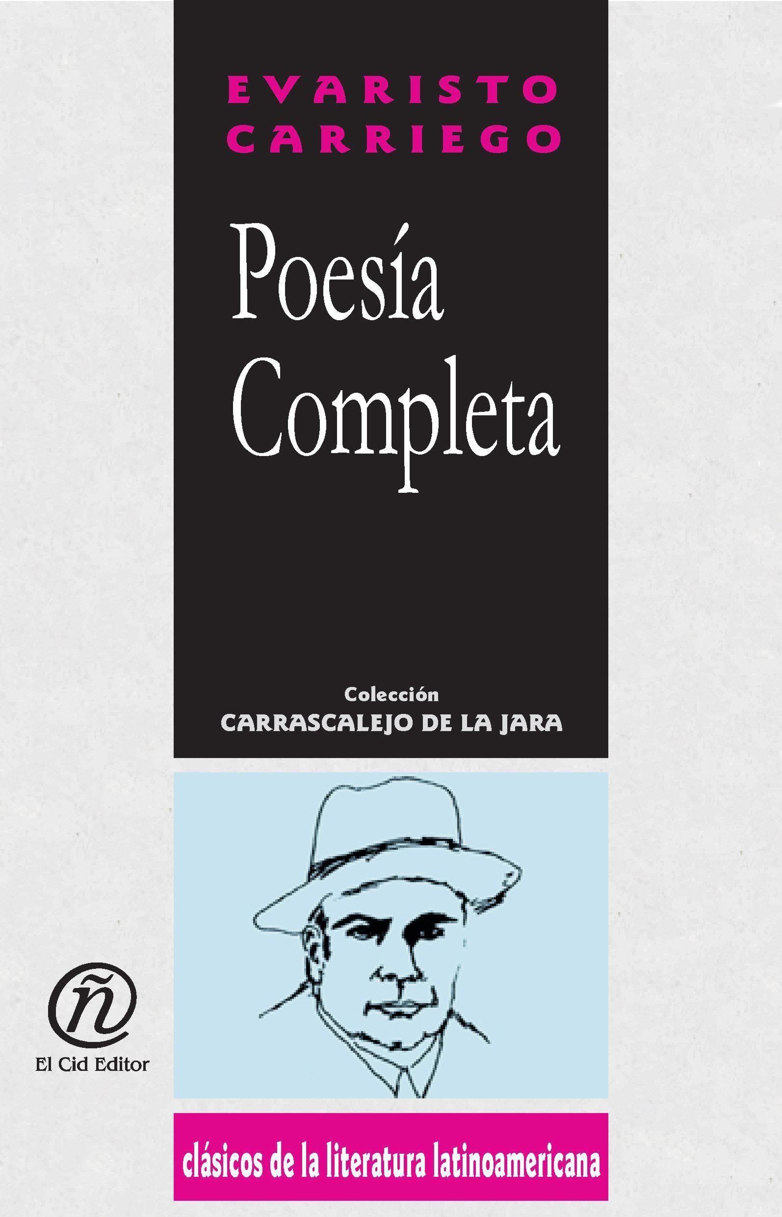 Poes?a Completa: Colecci?n de Cl?sicos de la Literatura Latinoamericana