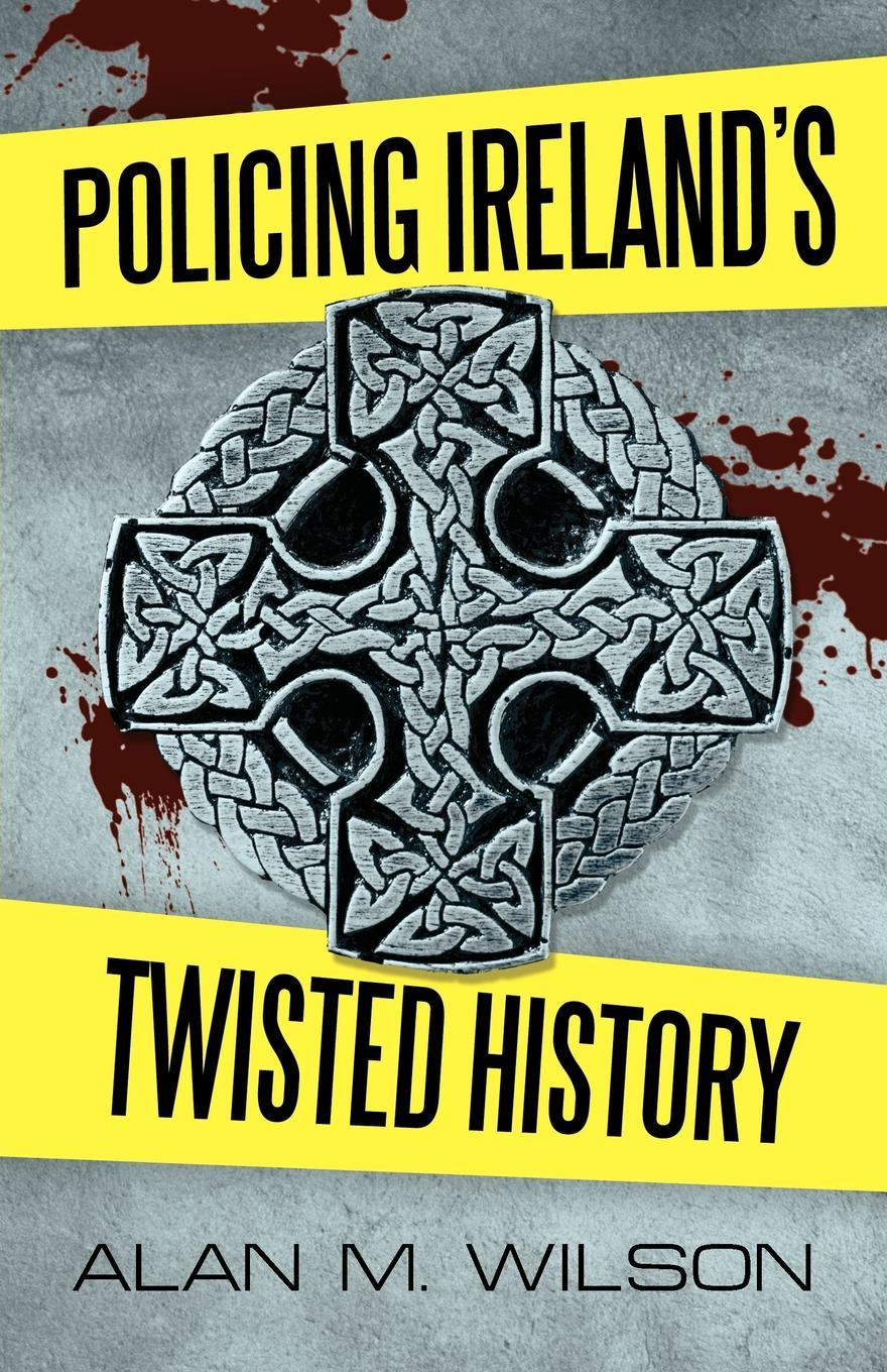 Policing Ireland's Twisted History EB9781462064694