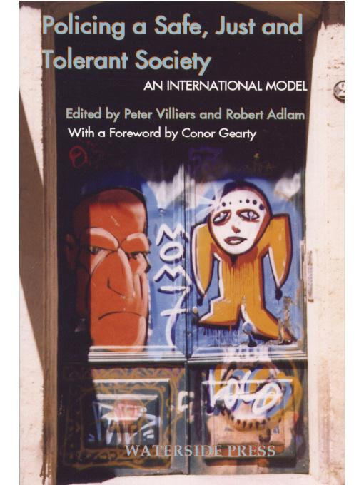 Policing a Safe Just and Tolerant Society: An International Model for Policing EB9781906534561