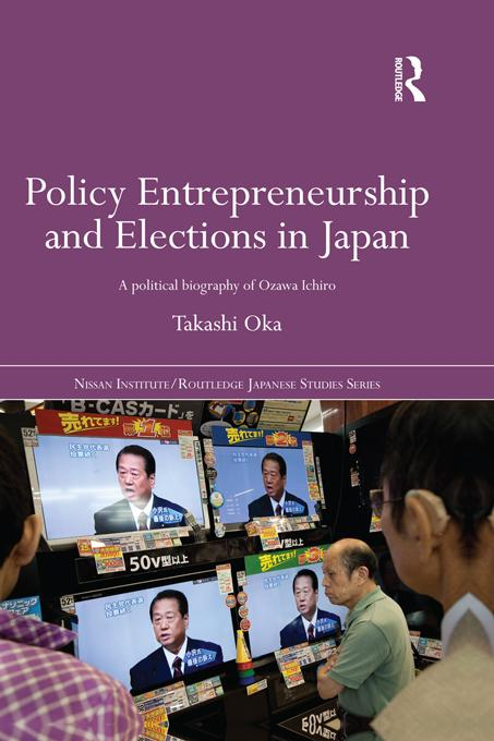 Policy Entrepreneurship and Elections in Japan EB9781136728648