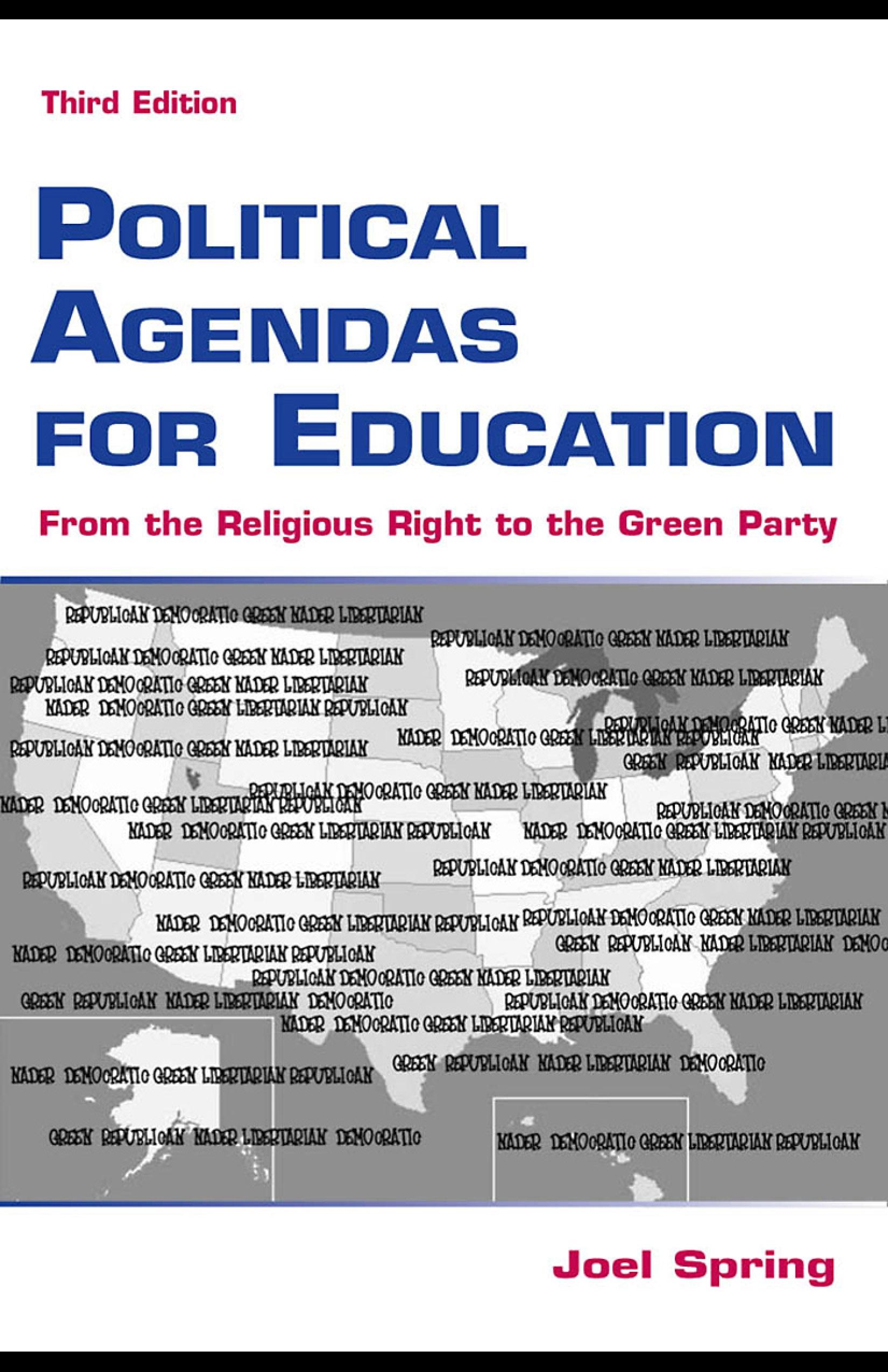 Political Agendas for Education: From the Christian Coalition To the Green Party EB9781410613288