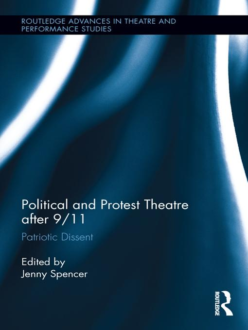 Political and Protest Theatre after 9/11 EB9781136484957