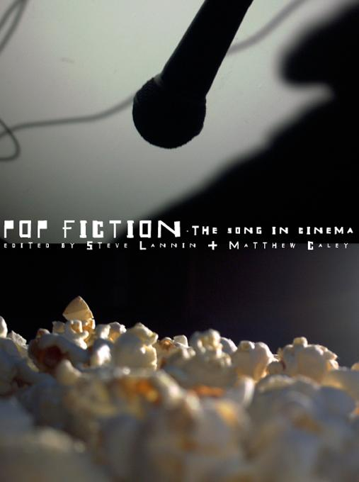 Pop Fiction: The Song in Cinema EB9781841509068
