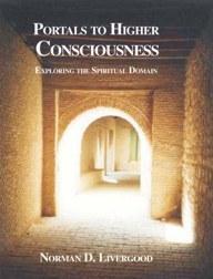 Portals to Higher Consciousness: Exploring the Spiritual Domain EB9781934280263