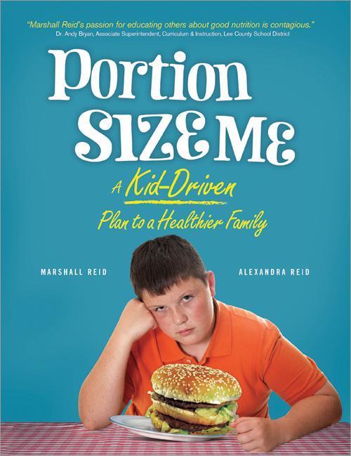 Portion Size Me: A Kid-Driven Plan to a Healthier Family EB9781402265846