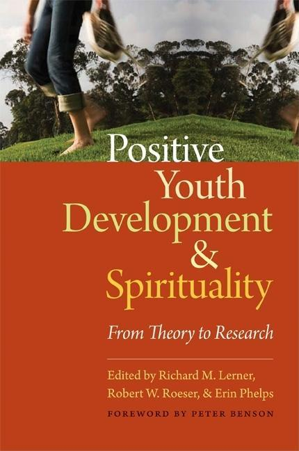Positive Youth Development and Spirituality: From Theory to Research EB9781599472454