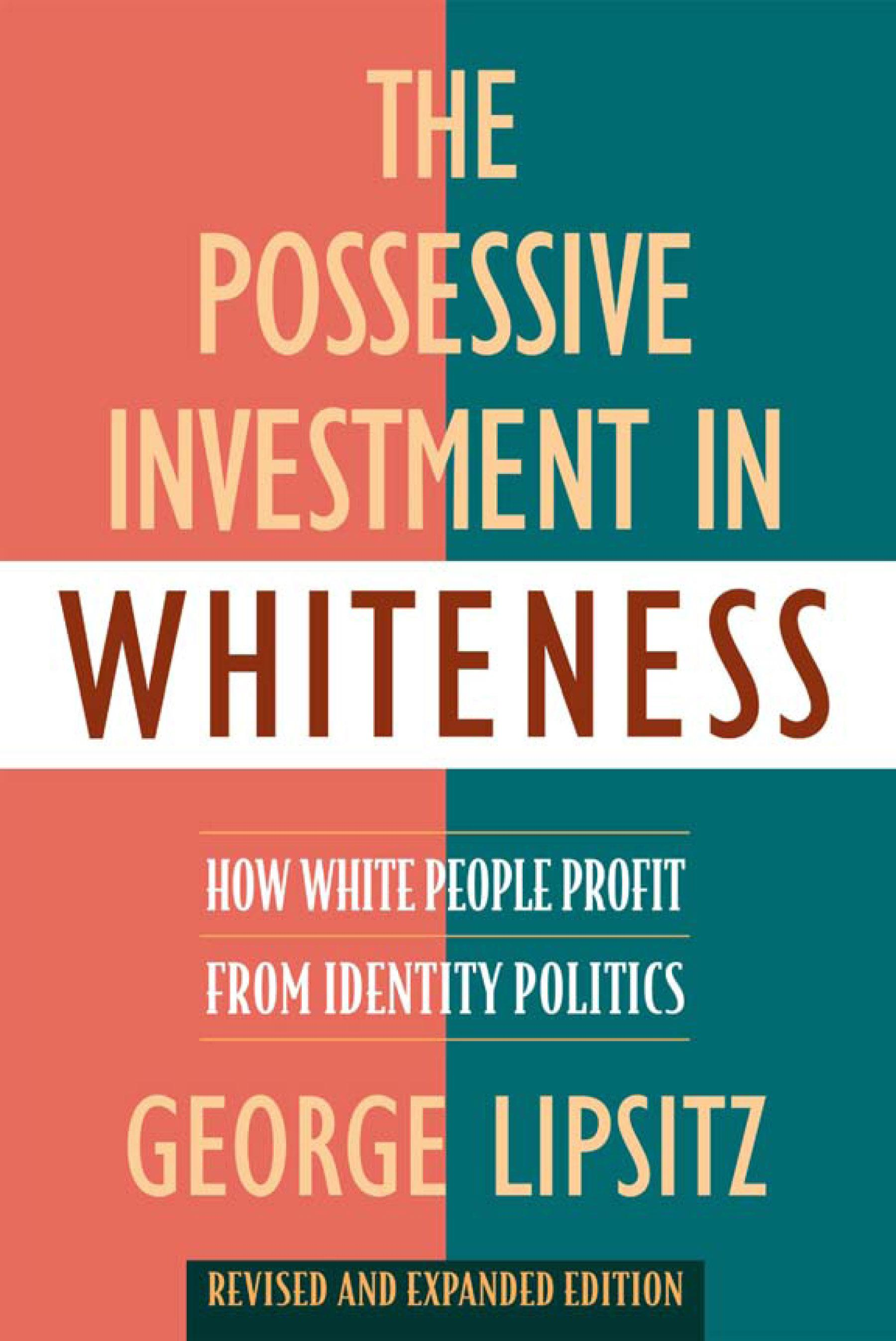 Possessive Investment in Whiteness, The: How White People Profit from Identity Politics EB9781592134946